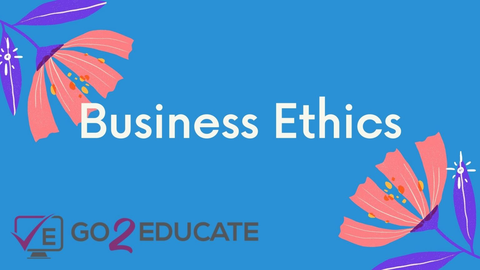 Business Ethics Home